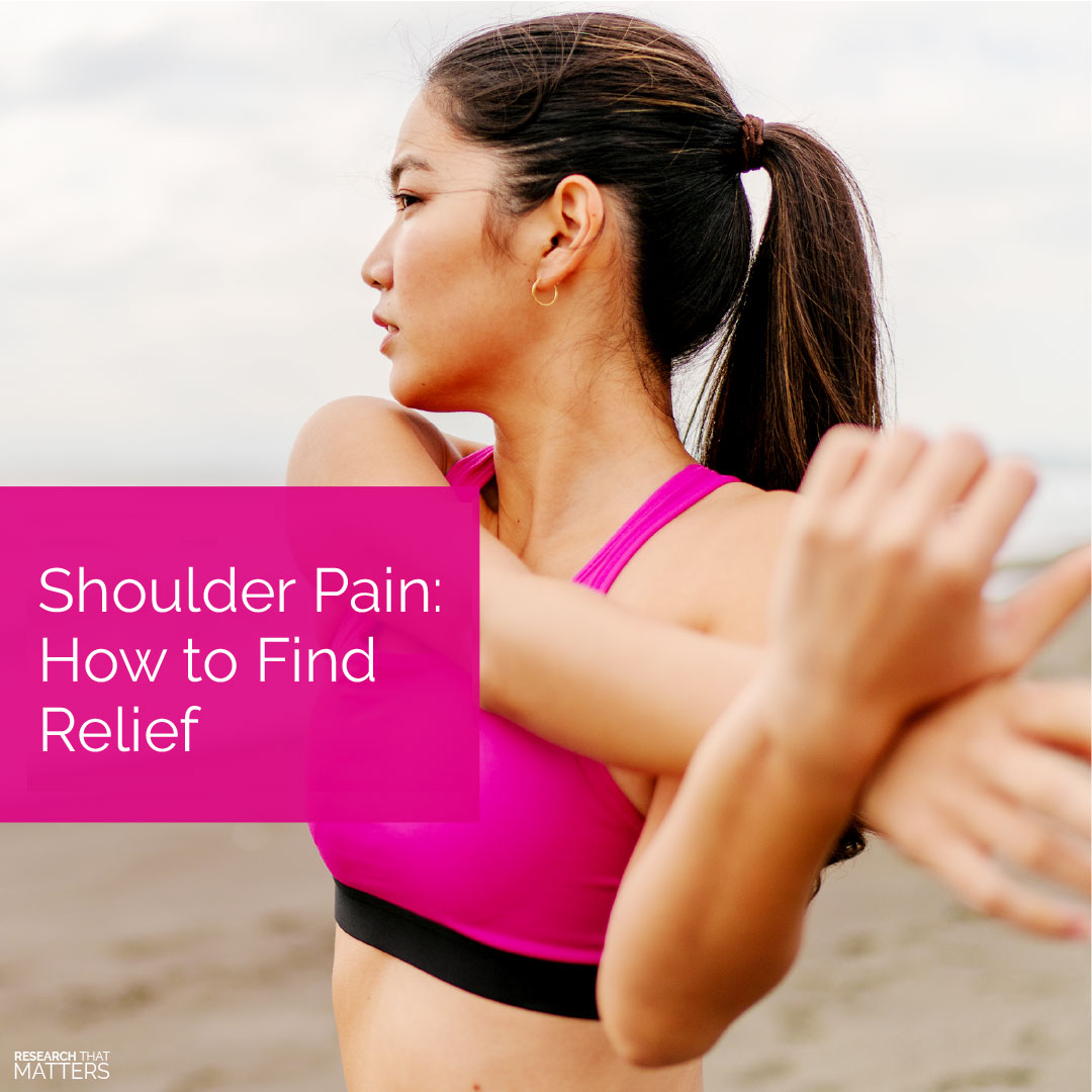 Shoulder Pain – How to Find Relief